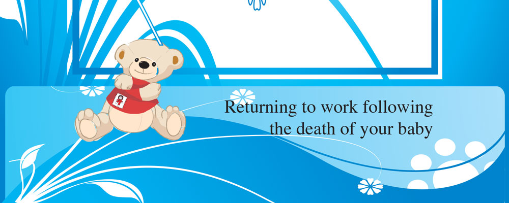Returning to work following the death of your baby